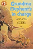 Grandma Elephant's in Charge (Read and Discover)