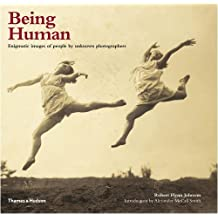 Being Human: Enigmatic Images of People by Unknown Photographers by Robert Flynn Johnson (2009-04-06)