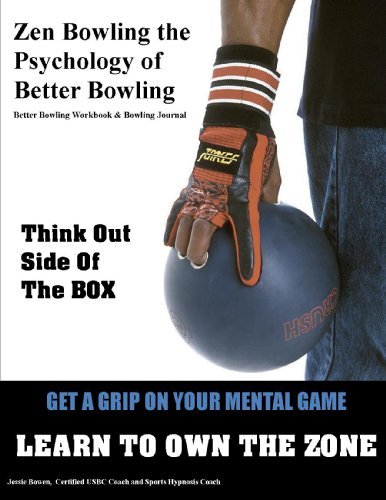 Zen Bowling the Psychology of Better Bowling (English Edition) por Jessie Bowen