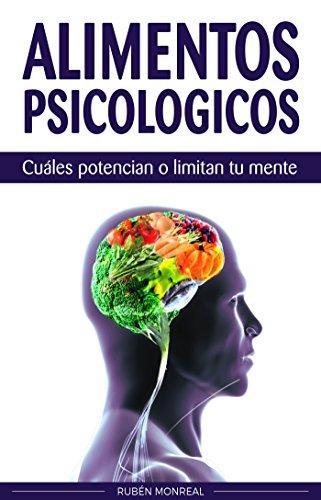 Alimentos psicológicos: Cuáles potencian o limitan tu mente. por Rubén Monreal