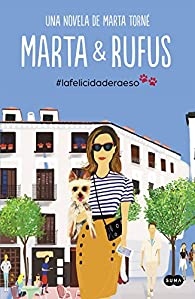 Marta y Rufus: La felicidad era eso par Marta Torné