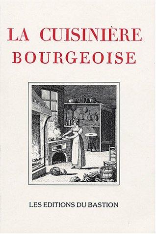 La cuisinière bourgeoise suivie de l'office : A l'usage de tous ceux qui se mêlent de la dépense des maisons; contenant la manière de disséquer, connaître et servir toutes sortes de viandes par Anonyme