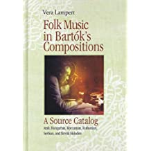 Folk Music in Bartóks Compositions. A Source Catalog, m. MP3-CD