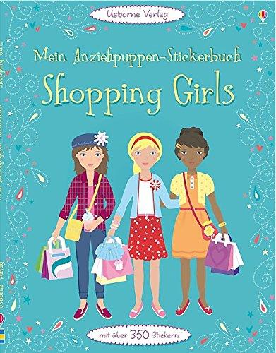 Preisvergleich Produktbild Mein Anziehpuppen-Stickerbuch: Shopping Girls