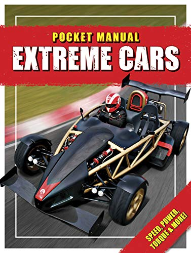 Extreme Cars: Speed, Capacity, Rations & More! (Pocket Manual)
