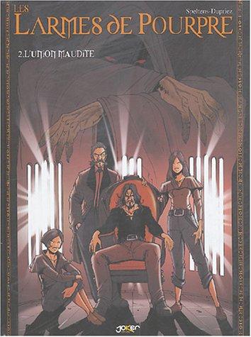 Les Larmes de pourpre, tome 2 : L'Union maudite