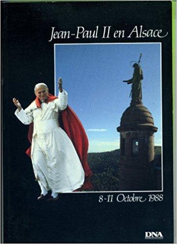 Jean-Paul II en Alsace : Album souvenir
