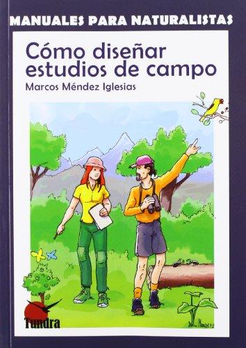 Cómo diseñar estudios de campo (Manuales para naturalistas) por Marcos Méndez Iglesias