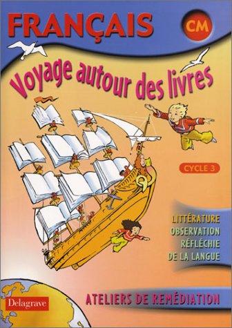 Voyage autour des livres Français CM cycle 3 : Livre de l'élève