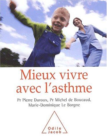 Mieux vivre avec l'asthme par Michel de Boucaud, Pierre Duroux, Marie-Dominique Le Borgne