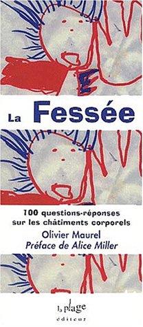 La Fessée : 100 questions-réponses sur les châtiments corporels par Maurel Olivier