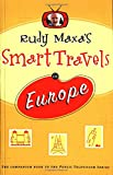 Rudy Maxa's Smart Travels in Europe [Lingua Inglese]
