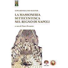 La Massoneria Settecentesca nel Regno di Napoli (Historia)