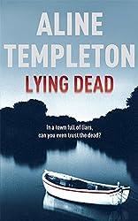 Lying Dead by Aline Templeton Short A like Alice Line pronounced lean (2008-01-24)