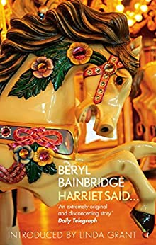 Harriet Said...: A Virago Modern Classic (Virago Modern Classics Book 211) by [Bainbridge, Beryl]