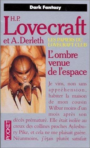Les papiers du Lovecraft club. N° 2 : L'Ombre venue de l'espace : Et autres contes de Lovecraft. H-P (1989) Poche
