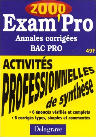 ACTIVITES PROFESSIONNELLES DE SYNTHESE BAC PRO. Annales corrigées 2000 par Collectif, Pierre Grousson, Jean-Paul Macorps