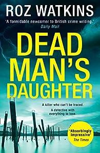 Dead Man's Daughter: The gripping must-read crime thriller of 2019 (A DI Meg Dalton thriller, Book 2)