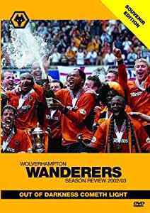 Wolverhampton Wanderers:End Of Season Review 2002/2003 [DVD]