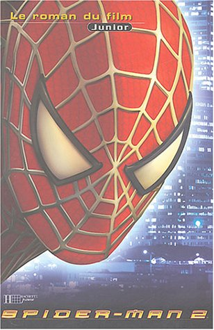 Spider-Man 2 : Le Roman du film par Collectif