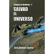 Salvad el Universo (Trilogía de Meldivén nº 2) (Spanish Edition)