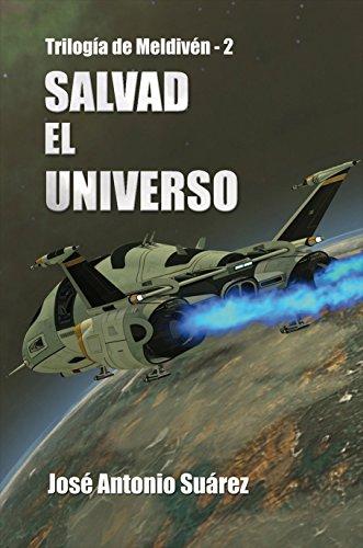 Salvad el Universo (Trilogía de Meldivén nº 2) par  José Antonio Suárez