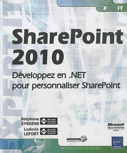 SharePoint 2010 - Développez en .NET pour personnaliser SharePoint par Ludovic Lefort Stéphane Eyskens