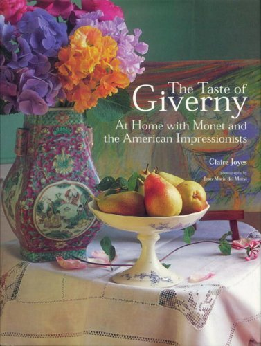 The Taste of Giverny: At Home with Monet and the American Impressionists by Claire Joyes (2000-12-15)
