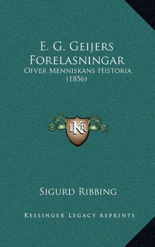 E. G. Geijers Forelasningar: Ofver Menniskans Historia (1856)