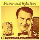 Artie Shaw and His Rhythm Makers: Original 1938 Radio Transcriptions