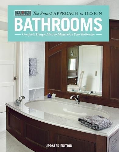 Bathrooms, Updated Edition: Complete Design Ideas to Modernize Your Bathroom (Smart Approach to Design)