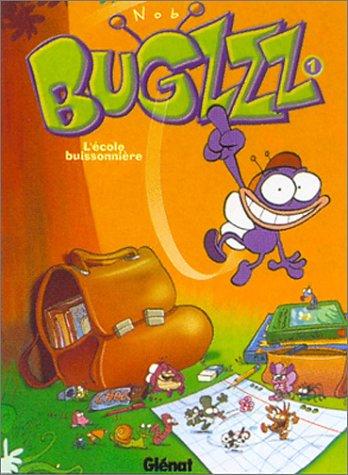 Bogzzz, tome 1 : L'Ecole buissonnière