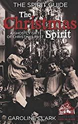The Christmas Spirit: A Ghostly Gift of Christmas Past