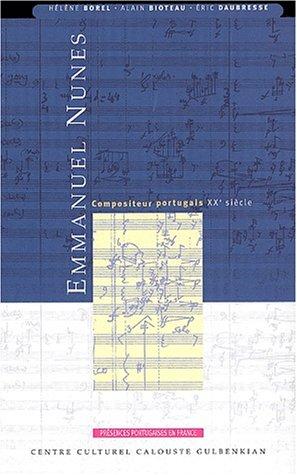 Emmanuel Nunes. Compositeur portugais (XXe siècle) par Alain Bioteau