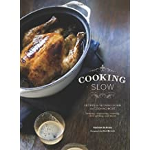 Cooking Slow: Recipes for Slowing Down and Cooking More by Andrew Schloss (2013-09-24)
