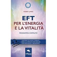 EFT per l'energia e la vitalità: Programma completo