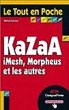 Telecharger Livres KaZaA iMesh Morpheus et les autres (PDF,EPUB,MOBI) gratuits en Francaise