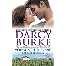 [You're Still the One : Ribbon Ridge Book Six] (By (author) Darcy Burke) [published: May, 2016]