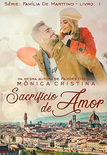 Sacrifício de Amor (Família De Marttino Livro 1) (Portuguese Edition) por Mônica  Cristina
