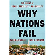 Why Nations Fail: The Origins of Power, Prosperity, and Poverty (Rough Cut)