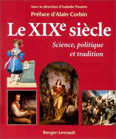 Le XIXe siècle : science, politique et tradition