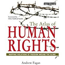 The Atlas of Human Rights: Mapping Violations of Freedom Worldwide (The Earthscan Atlas)