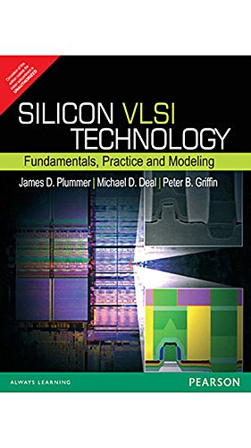 Silicon VLSI Technology: Fundamentals, Practice, and Modeling, 1e