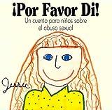 Image de Por Favor Di!: Un Cuento Para Ninos Sobre El Abuso Sexual