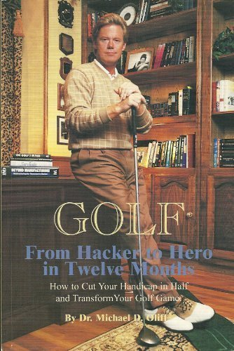From Hacker to Hero in Twelve Months by Oliff, Michael D. (1999) Paperback