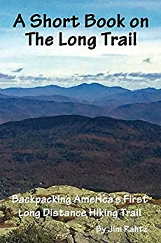 Libro Epub Gratis A Short Book on the Long Trail: Backpacking America's First Long Distance Hiking Trail