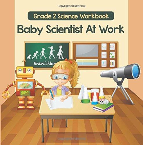 Grade 2 Science Workbook: Baby Scientist At Work (Science Books)