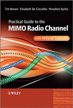Practical Guide to MIMO Radio Channel: with MATLAB Examples par [Brown, Tim, Kyritsi, Persefoni, De Carvalho, Elizabeth]