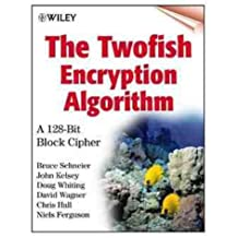 Twofish Encryption Algorithm : A 128-Bit Block Cipher