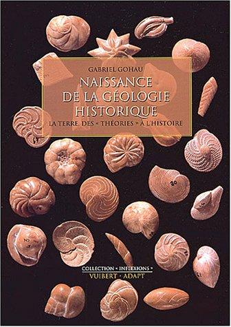 Naissance de la géologie historique : La terre, des théories à l'histoire